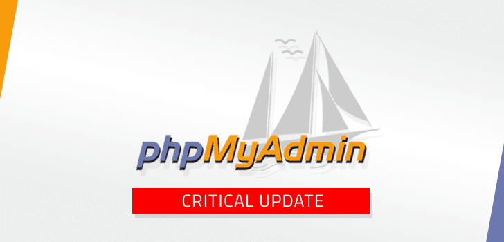 phpMyAdmin Releases Critical Software Update — Patch Your Web Sites Now!